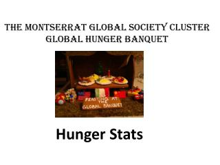The MONTSERRAT Global Society Cluster Global hunger banquet