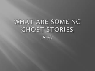 What are some NC ghost stories