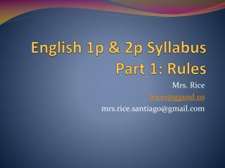 English 1p & 2p Syllabus Part 1: Rules