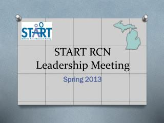 START RCN Leadership Meeting