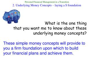 What is the one thing  that you want me to know about these underlying money concepts?