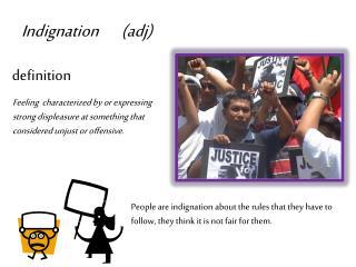 Indignation       (adj)