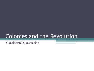 Colonies and the Revolution