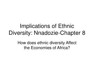 Implications of Ethnic Diversity: Nnadozie-Chapter 8