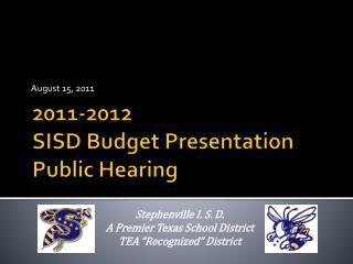 2011-2012 SISD Budget Presentation  Public Hearing