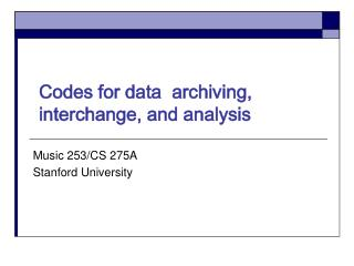 Codes for data  archiving, interchange, and analysis