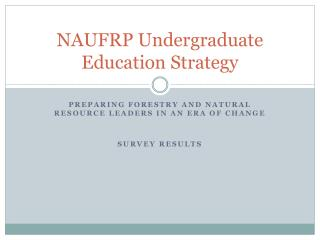 NAUFRP Undergraduate Education  S trategy