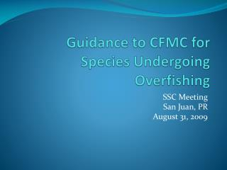 Guidance to CFMC for Species Undergoing Overfishing