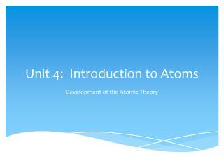 Unit 4:  Introduction to Atoms