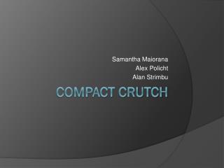 Compact Crutch