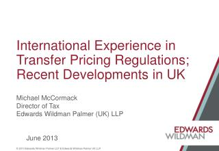 International Experience in Transfer Pricing Regulations; Recent Developments in UK