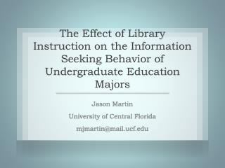 Jason Martin University of Central Florida mjmartin@mail.ucf