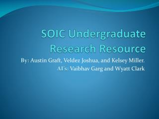 SOIC Undergraduate Research  Resource