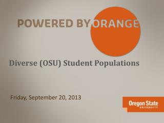 Diverse (OSU) Student Populations