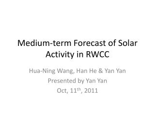 Medium-term Forecast of Solar Activity  in  RWCC