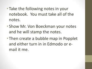 Take the following notes in your notebook.  You must take all of the notes.