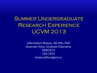 Summer Undergraduate Research Experience UCVM  2013