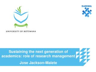 Sustaining the next generation of academics: role of research management Jose Jackson-Malete