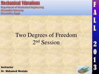 Two Degrees of Freedom 2 nd  Session