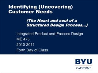 Identifying  (Uncovering) Customer  Needs