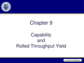 Chapter 9 Capability  and  Rolled Throughput Yield