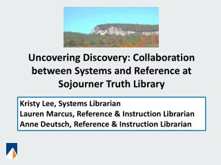 Uncovering Discovery: Collaboration between Systems and Reference at Sojourner Truth Library