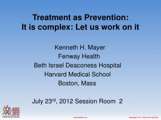 Treatment as Prevention:  It is complex: Let us work on it