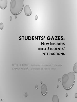STUDENTS' GAZES:  New Insights  into Students' Interactions