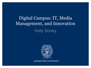 Digital Campus: IT, Media Management, and Innovation