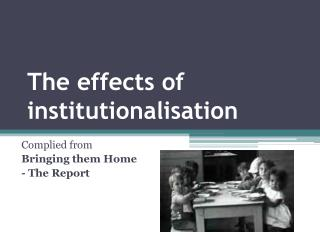 The effects of institutionalisation