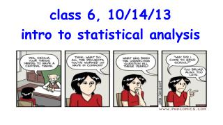 class 6, 10/14/13 intro to statistical analysis