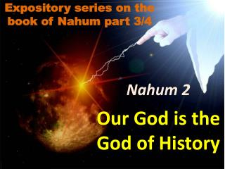 Nahum 2 Our  God is the  God  of  History