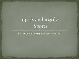 1920�s and 1930�s:  Sports
