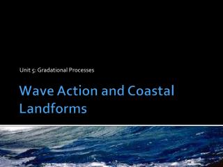 Wave Action and Coastal Landforms