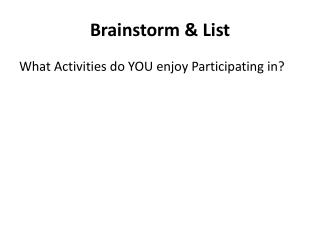 Brainstorm & List