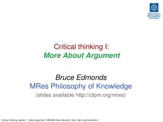 Critical thinking I:  M ore About Argument
