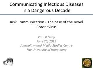 Paul R Gully June 26,  2013 Journalism and Media Studies Centre The University of Hong Kong