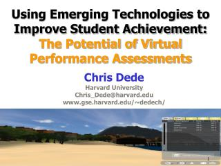 Chris Dede Harvard University Chris_Dede@harvard gse.harvard/~dedech/