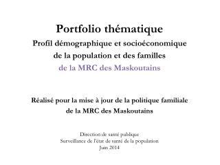 Direction de santé  publique Surveillance  de l'état de santé de la population Juin 2014