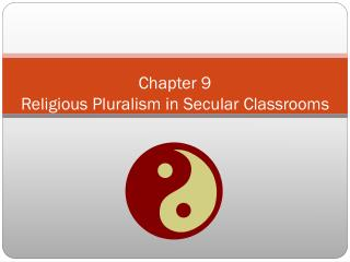 Chapter 9 Religious Pluralism in Secular Classrooms
