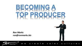 Becoming a  Top Producer