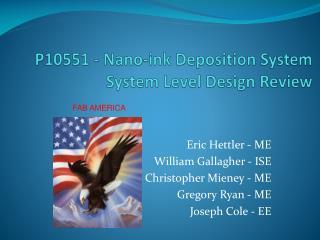 P10551 - Nano-ink Deposition System System Level Design Review