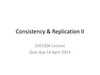 Consistency & Replication II