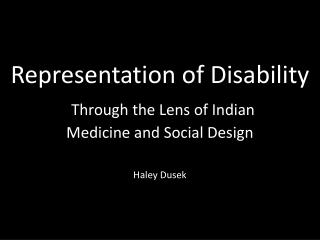 Representation of Disability Through the Lens of Indian  Medicine and Social Design