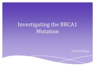 Investigating the BRCA1 Mutation