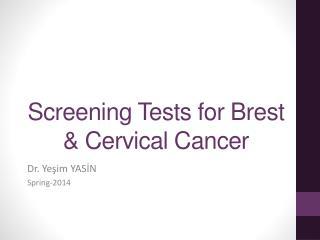 Screening Tests for Brest & Cervical Cancer
