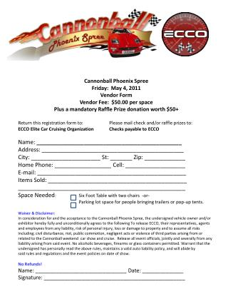 Cannonball Phoenix Spree Friday:  May 4, 2011 Vendor Form  Vendor  Fee:  $ 50 .00  per space