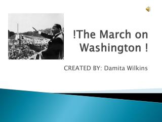 !The March on Washington !