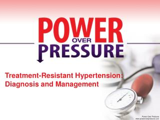 Treatment-Resistant Hypertension:  Diagnosis and Management