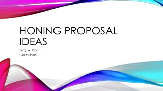 Honing Proposal Ideas